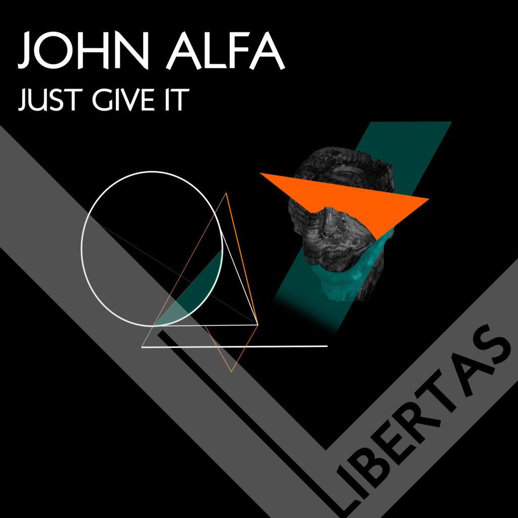 John Alfa, Just Give It